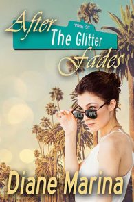 After The Glitter Fades by Diane Marina