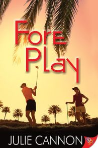 Fore Play by Julie Cannon