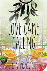 Love Came Calling by C.A. Popovich