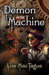 Demon in the Machine by Lise MacTague