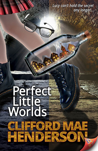 Perfect Little Worlds by Clifford Mae Henderson