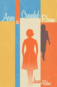 Across a Crowded Room by Jane Alden