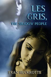 Les Gris, the Shadow People by Fran Heckrotte