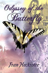 Odyssey of the Butterfly by Fran Heckrotte