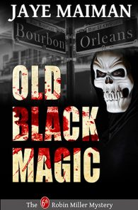 Old Black Magic by Jaye Maiman