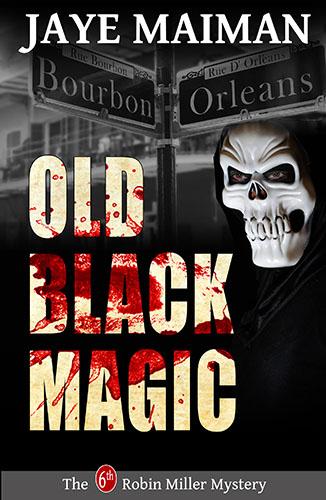 Old Black Magic by Jaye Maiman