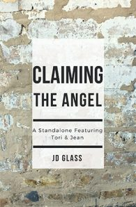 Claiming the Angel by JD Glass