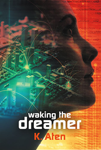 Waking the Dreamer by K. Aten