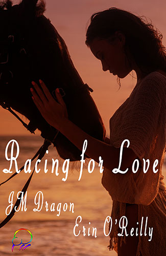 Racing for Love by JM Dragon & Erin O'Reilly