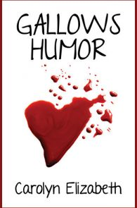 Gallows Humor by Carolyn Elizabeth