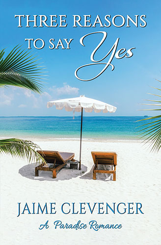 Three Reasons to Say Yes by Jaime Clevenger