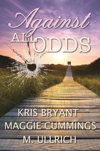 Against All Odds by M. Ullrich, Maggie Cummings & Kris Bryant