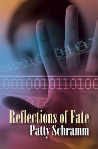 Reflections of Fate by Patty Schramm