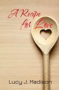 Recipe for Love by Lucy J. Madison