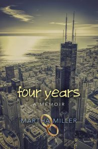 Four Years by Martha Miller