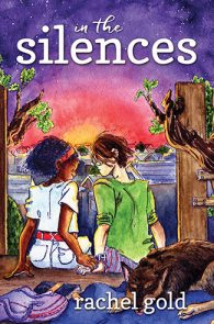 In The Silences by Rachel Gold