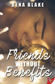 Friends Without Benefits by Dena Blake