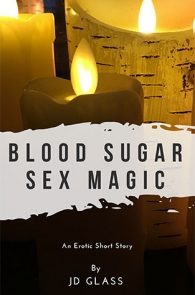 Blood Sugar Sex Magic by JD Glass