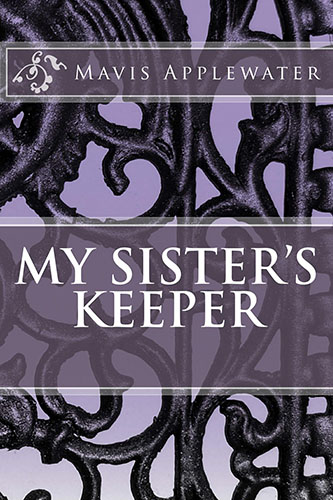My Sister's Keeper by Mavis Applewater