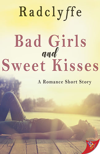 Bad Girls and Sweet Kisses by Radclyffe