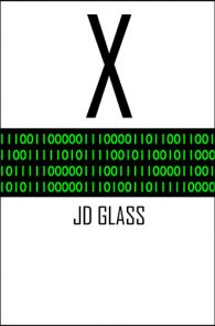 X Chapter 1 by JD Glass