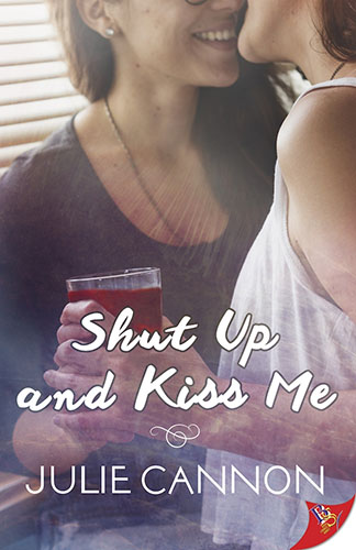 Shut Up Kiss and Me by Julie Cannon
