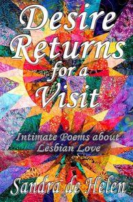 Desire Returns for a Visit by Sandra de Helen