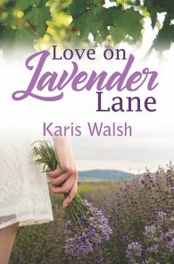 Love on Lavender Lane by Karis Walsh