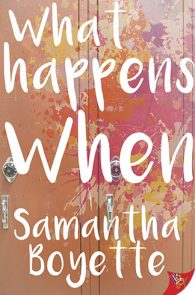 What Happens When by Samantha Boyette