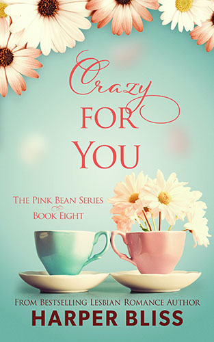 Crazy For You by Harper Bliss