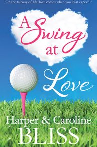 A Swing at Love by Harper and Caroline Bliss