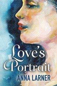 Love's Portrait by Anna Larner