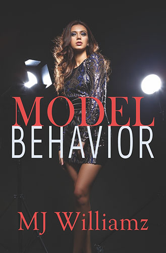 Model Behavior by MJ Williamz