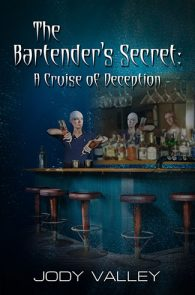 Bartender's Secret: A Cruise of Deception by Jody Valley