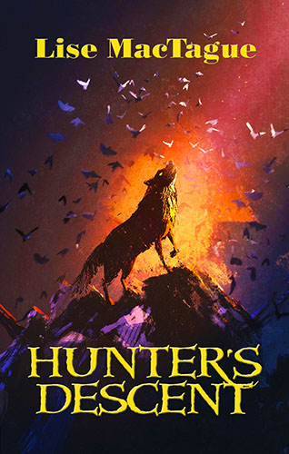 Hunter's Descent by Lise MacTague