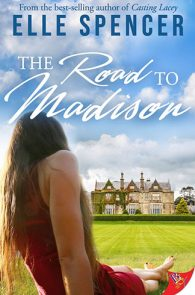 The Road to Madison by Elle Spencer