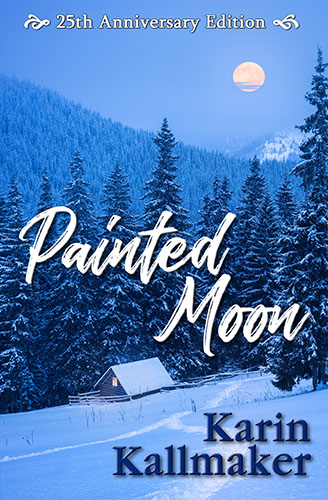 Painted Moon 25th Anniversary Edition by Karin Kallmaker