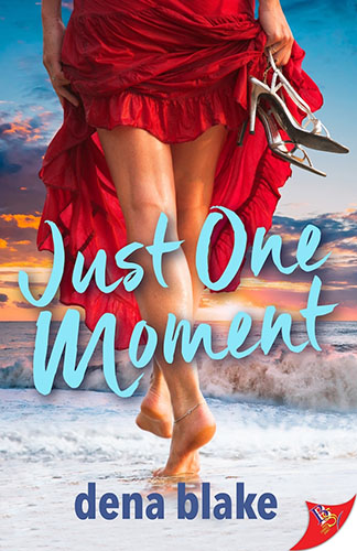 Just One Moment by Dena Blake