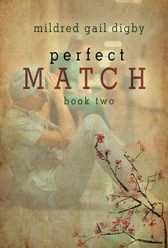 Perfect Match Book Two by Mildred Gail Digby