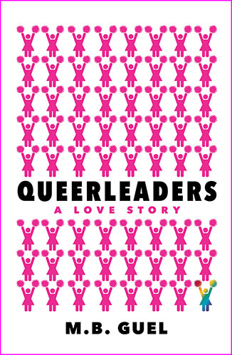 Queerleaders by M. B. Guel