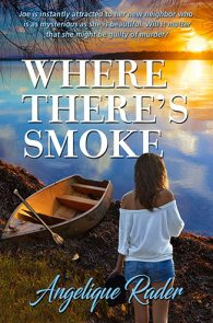 Where's There's Smoke by Angelique Rader