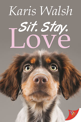 Sit. Stay. Love. by Karis Walsh