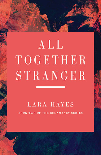 All Together Stranger by Lara Hayes