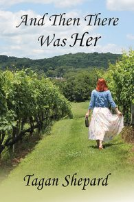 And Then There Was Her by Tagan Shepard