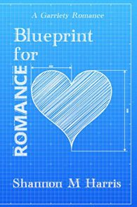 Blueprint Romance by Shannon M Harris
