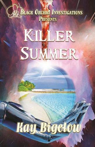 Killer Summer by Kay Bigelow