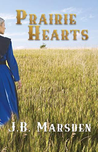 Prairie Hearts by JB Marsden