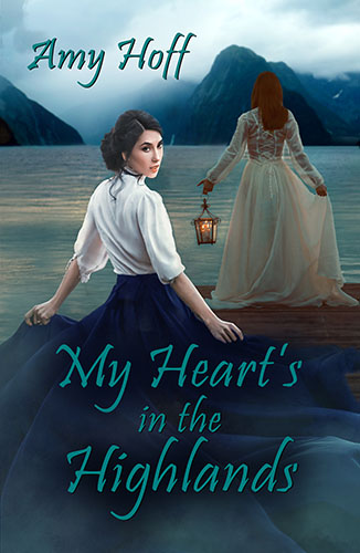 My Heart's in the Highlands by Amy Hoff