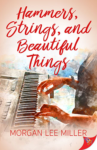 Hammers, Strings, and Beautiful Things by Morgan Lee Miller
