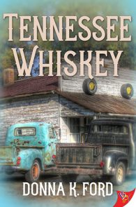 Tennessee Whiskey by Donna K. Ford